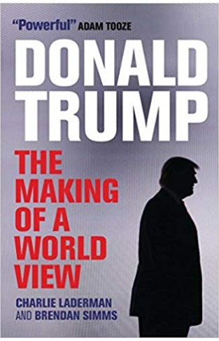 Donald Trump: The Making of a World View - Paperback