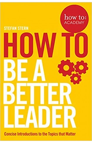 How to: Be a Better Leader - Paperback