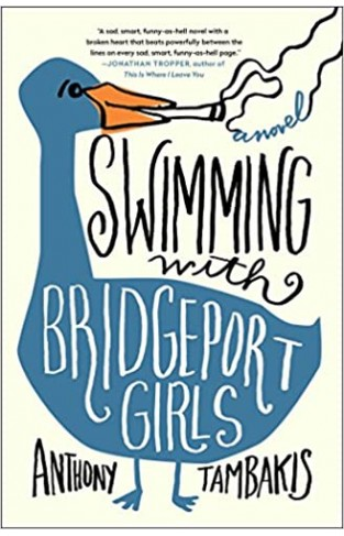 Swimming with Bridgeport Girls: A Novel - Paperback