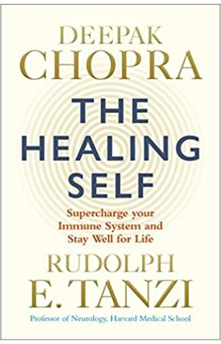 The Healing Self: Supercharge your immune system and stay well for life - Paperback
