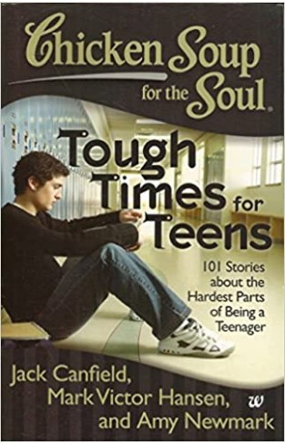 Tough Times For Teens: 101 Stories About The Hardest Parts Of Being A Teenager - Paperback
