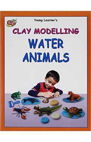 Water Animals Clay Modeling Young Learners - Paperback