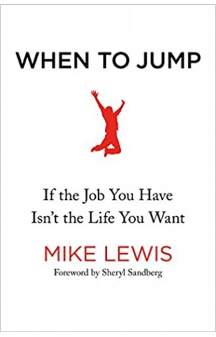 When to Jump: If the Job You Have Isn't the Life You Want - Hardcover