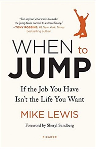 When to Jump: If the Job You Have Isn't the Life You Want - Paperback