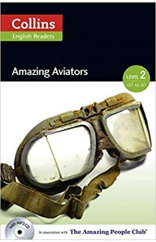 Amazing Aviators : A2-B1 (Collins Amazing People ELT Readers)