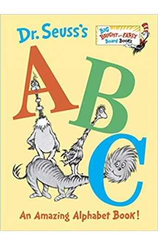 Dr. Seuss's ABC: An Amazing Alphabet Book! (Big Bright & Early Board Books) -