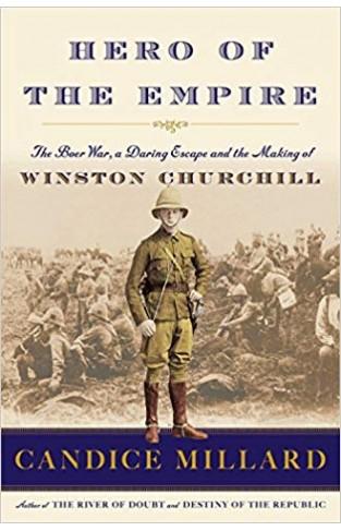Hero of the Empire: The Boer War, a Daring Escape
