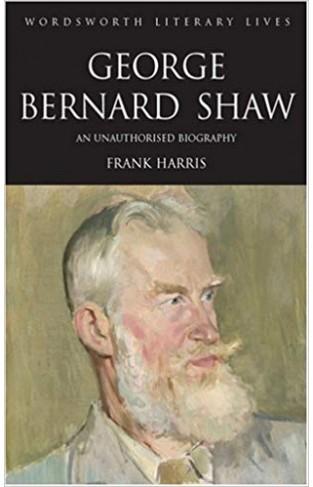George Bernard Shaw (Wordsworth Literary Lives)