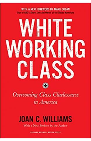 White Working Class, With a New Foreword