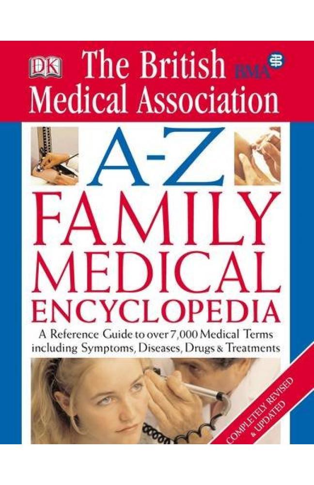 BMA A-Z Family Medical Encyclopedia (Medical Encylopedia)