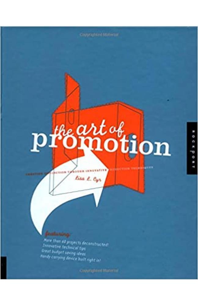 The Art of Promotion: Unique Production Techniques for Outstanding Graphic Design