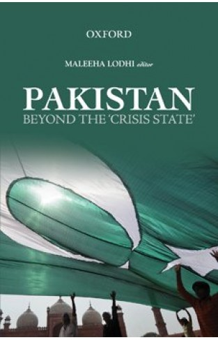 Pakistan: Beyond the Crisis State