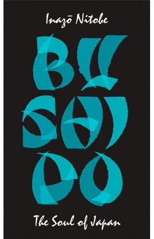 Bushido: The Soul of Japan (Penguin Great Ideas)