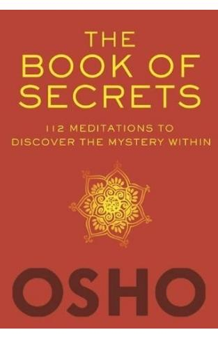 The Book of Secrets - 112 Meditations to Discover the Mystery Within