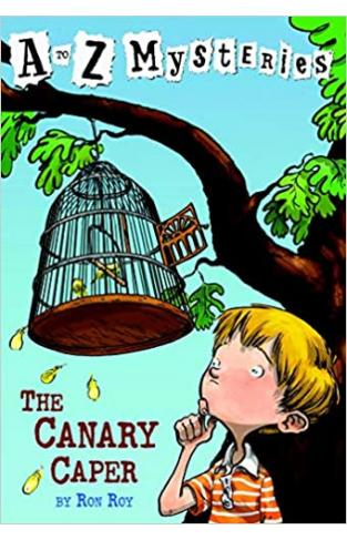 A To Z Mysteries C The Canary Caper