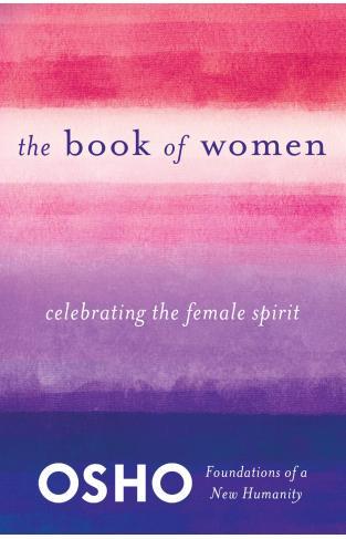 The Book of Women - Celebrating the Female Spirit