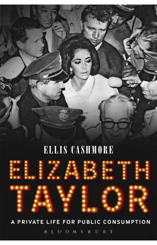 Elizabeth Taylor - A Private Life for Public Consumption