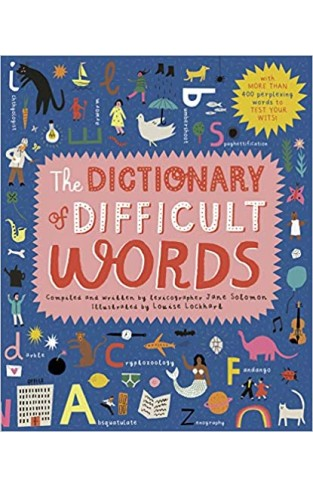 The Dictionary of Difficult Words - With More Than 600 Perplexing Words to Test Your Wits!