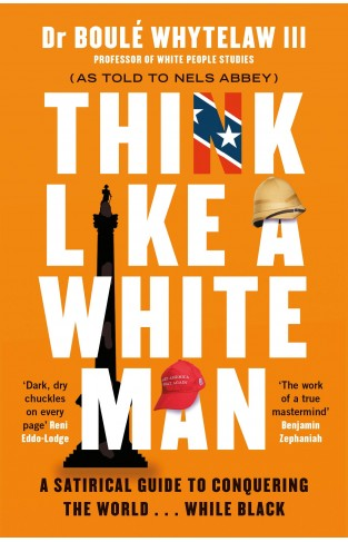 Think Like a White Man: A Satirical Guide to Conquering the World