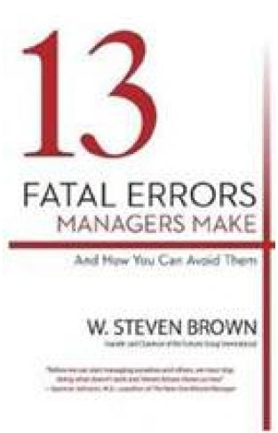 13 Fatal Errors Managers Make and How You Can Avoid Them (Lead Title)