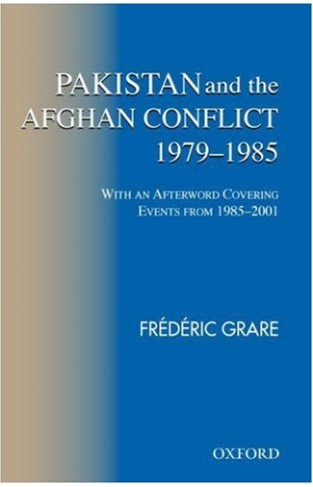 Pakistan and the Afghan Conflict 1979-1985