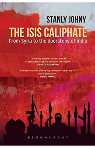 The ISIS Caliphate From Syria to the Doorsteps of India