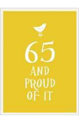 65 and Proud of It