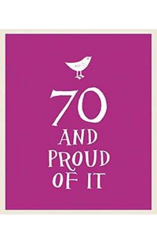 70 and Proud of It