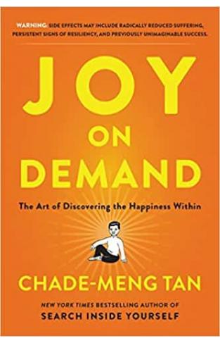 Joy on Demand : The Art of Discovering the Happiness Within