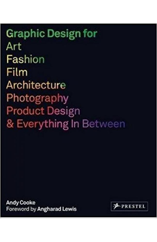 Graphic Design for Art Fashion Film Architecture Photography Product Design and Everything in Between