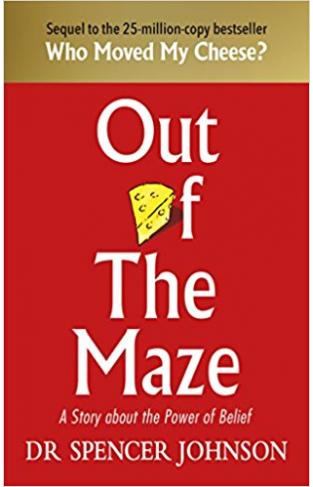 Out of the Maze: A Story About the Power of Belief