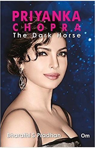Priyanka Chopra: The Dark Horse