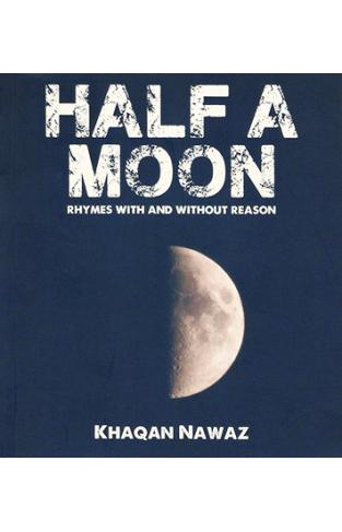 Half a moon rhyme with and without reason