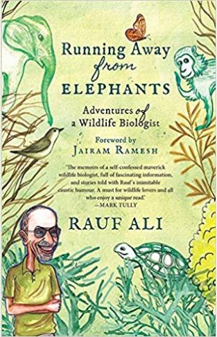 Running Away from Elephants: The Adventures of a Wildlife Biologist