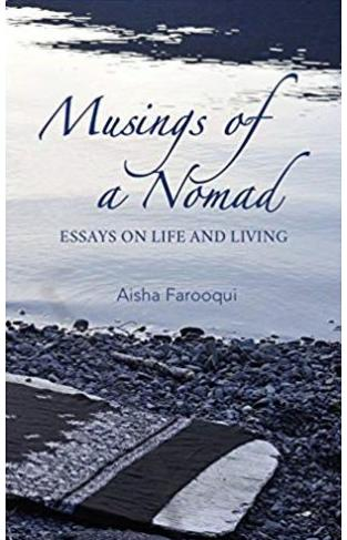 Musings of a Nomad: Essays on Life and Living