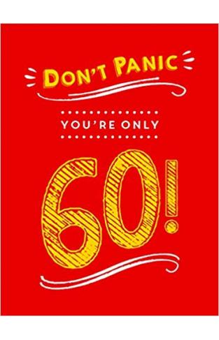 Don't Panic, You're Only 60