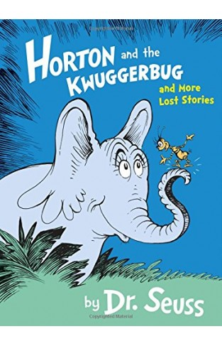 Horton and the Kwuggerbug and More Lost Stories (Dr Seuss)