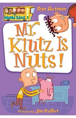 My Weird School  2 Mr Klutz Is Nuts