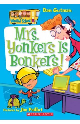 My Weird School 18 Mrs Yonkers Is Bonkers