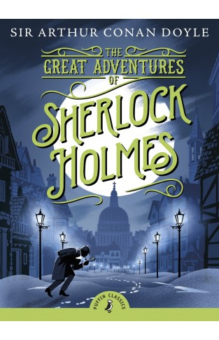 Puffin Classics: The Great Adventures Of Sherlock Holmes