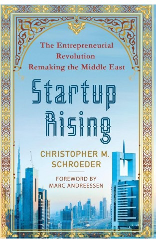 Startup Ri The Entrepreneurial Rolution Remaki the Middle East
