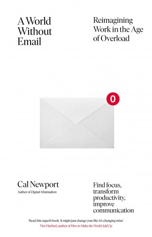 A World Without Email - Reimagining Work in an Age of Communication Overload