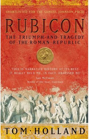 Rubicon : The Triumph and Tragedy of the Roman Republic