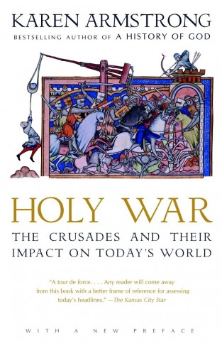 Holy War The Crusades And Their Impact On Todays World