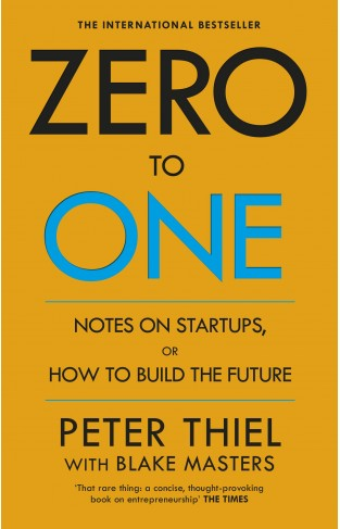 Zero to One Notes on Start Ups or How to Build the Future