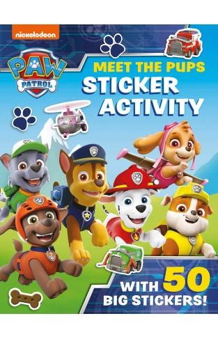 Paw Patrol: Meet the Pups Sticker Activity : A Nickelodeon Series
