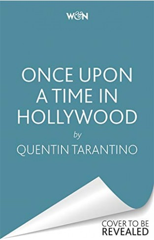 Once Upon a Time in Hollywood - The First Novel by Quentin Tarantino