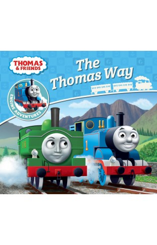 Thomas & Friends: The Thomas Way (Thomas Engine Adventures)