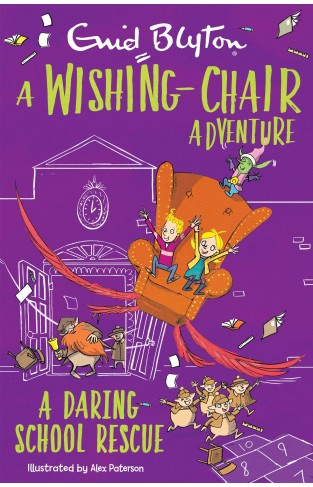 A Wishing-chair Adventure: A Daring School Rescue (the Wishing-chair Series)