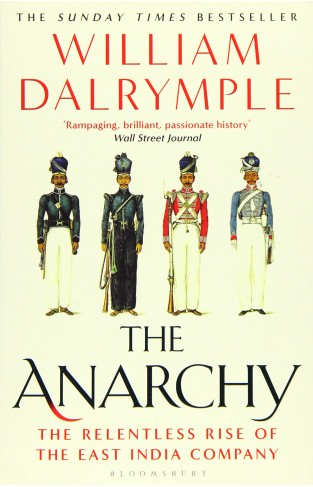The Anarchy: The Relentless Rise of the East India Company - Paperback